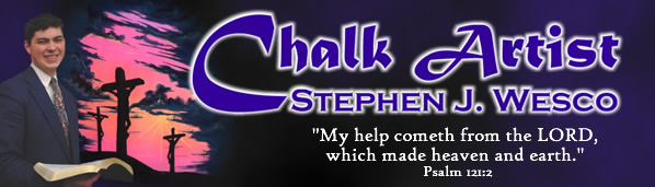 Gospel Chalk Artist - Stephen J. Wesco